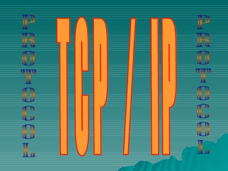 TCP / IP PROTOCOL PROTOCOL