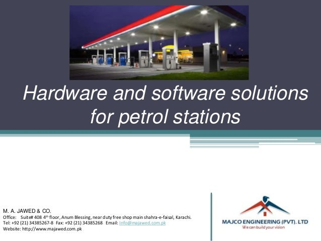 Hardware and software solutions for petrol stations M. A. JAWED & CO. Office: Suite# 408 4th floor, Anum Blessing, near du...
