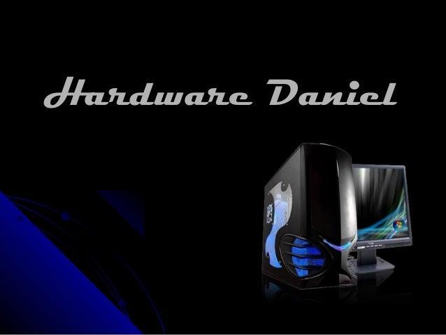 Hardware Daniel