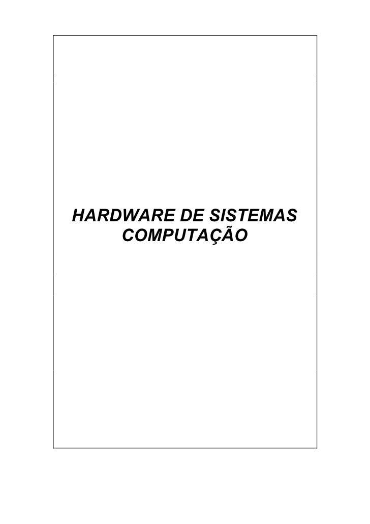 HARDWARE DE SISTEMAS    COMPUTAÇÃO