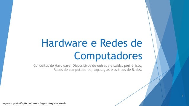 Hardware e Redes de Computadores Conceitos de Hardware; Dispositivos de entrada e saída, periféricos; Redes de computadore...