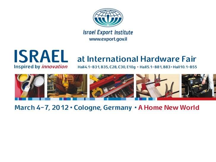 ISRAELInspired by innovation                         at International Hardware Fair                         Hall4.1-B31, B...