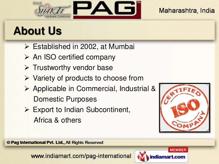 About Us  Established in 2002, at Mumbai  An ISO certified company  Trustworthy vendor base  Variety of products to ch...