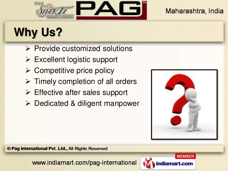 Why Us?    Provide customized solutions    Excellent logistic support    Competitive price policy    Timely completion...