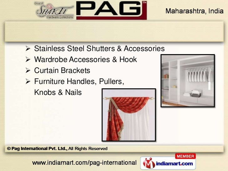    Stainless Steel Shutters & Accessories   Wardrobe Accessories & Hook   Curtain Brackets   Furniture Handles, Puller...
