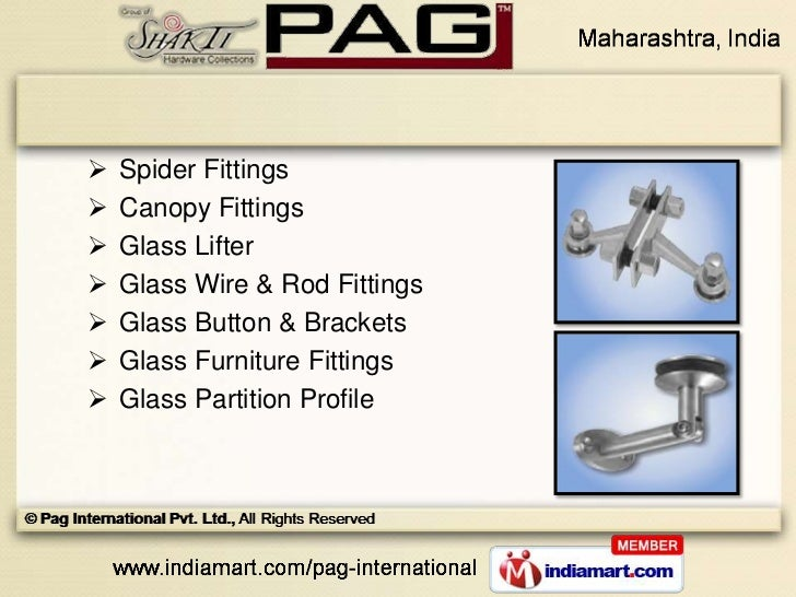    Spider Fittings   Canopy Fittings   Glass Lifter   Glass Wire & Rod Fittings   Glass Button & Brackets   Glass Fu...