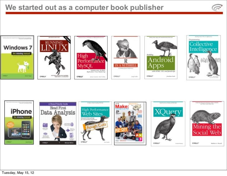 We started out as a computer book publisherTuesday, May 15, 12
