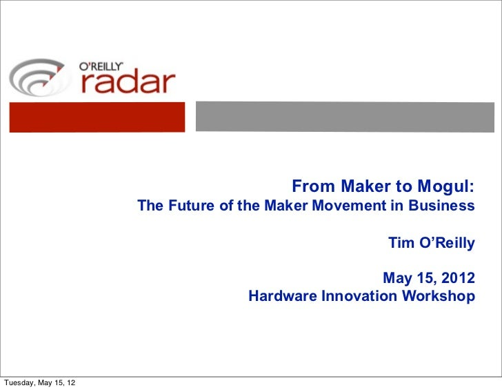 From Maker to Mogul:                      The Future of the Maker Movement in Business                                    ...