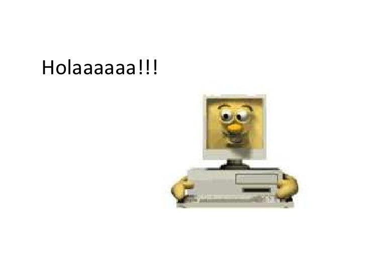 Holaaaaaa!!!<br />
