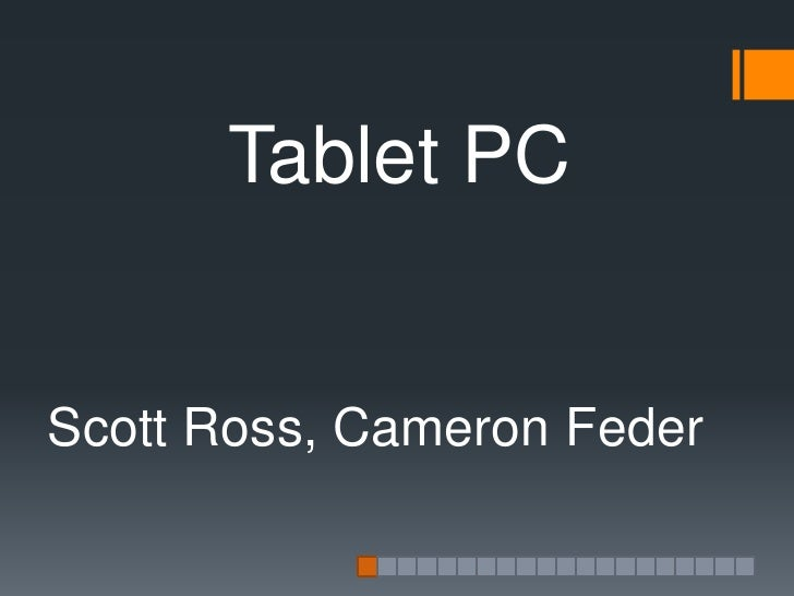 Tablet PCScott Ross, Cameron Feder