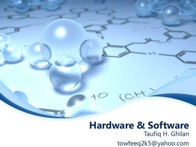 Hardware & Software             Taufiq H. Ghilan     towfeeq2k5@yahoo.com