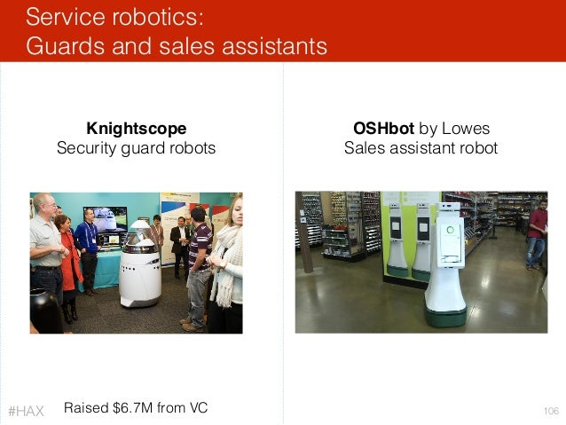 Service robotics: Guards and sales assistants 106 OSHbot by Lowes Sales assistant robot Knightscope Security guard robots ...