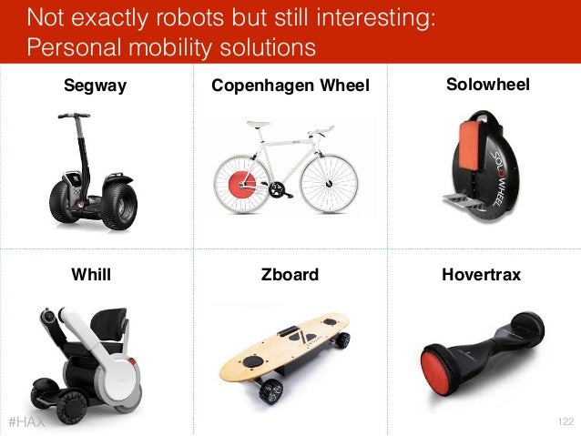 Whill Segway Solowheel Hovertrax Not exactly robots but still interesting: Personal mobility solutions 122 Zboard Copenhag...