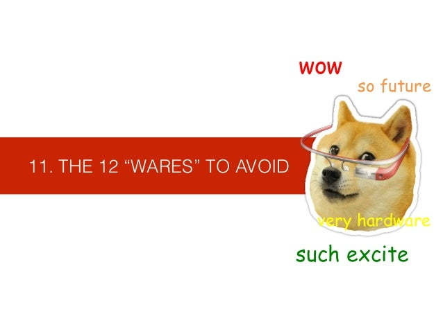 """11. THE 12 """"WARES"""" TO AVOID wow such excite very hardware so future"""
