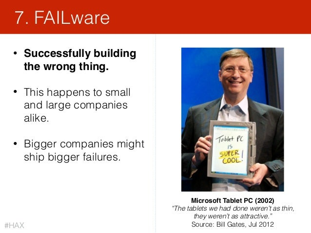 134 • Successfully building the wrong thing. • This happens to small and large companies alike. • Bigger companies might s...