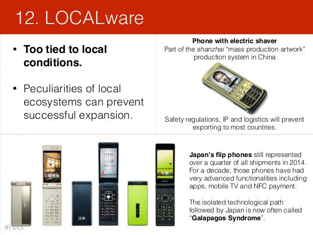 139 • Too tied to local conditions. • Peculiarities of local ecosystems can prevent successful expansion. 12. LOCALware Ja...