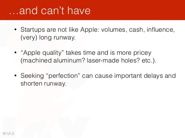 """• Startups are not like Apple: volumes, cash, influence, (very) long runway. • """"Apple quality"""" takes time and is more price..."""