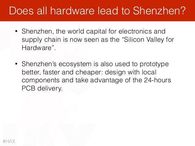 """• Shenzhen, the world capital for electronics and supply chain is now seen as the """"Silicon Valley for Hardware"""". • Shenzhe..."""