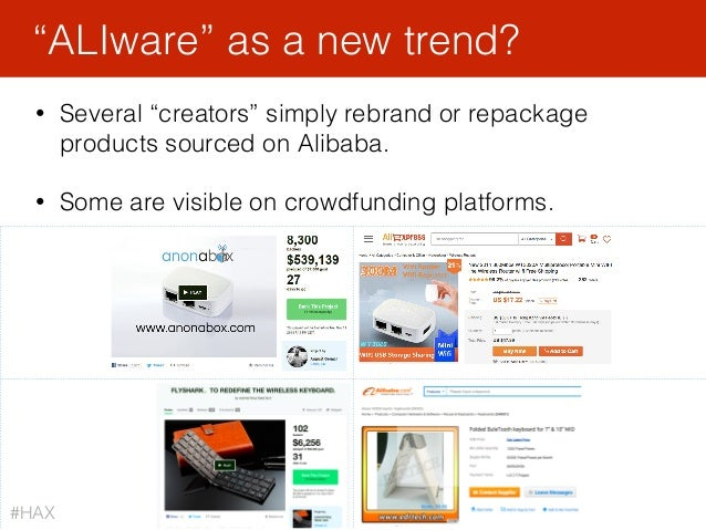 """• Several """"creators"""" simply rebrand or repackage products sourced on Alibaba. • Some are visible on crowdfunding platforms..."""