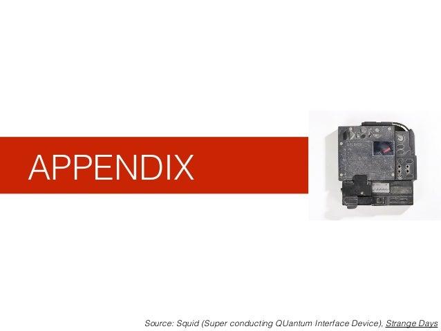APPENDIX Source: Squid (Super conducting QUantum Interface Device), Strange Days
