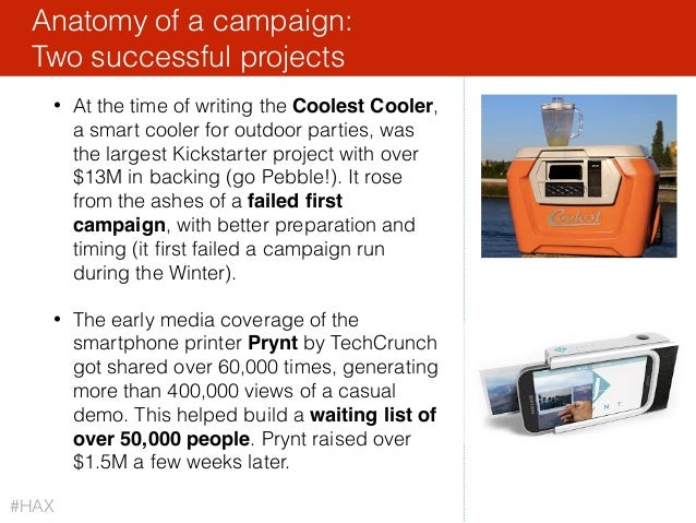 28 • At the time of writing the Coolest Cooler, a smart cooler for outdoor parties, was the largest Kickstarter project wi...