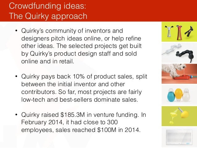 32 • Quirky's community of inventors and designers pitch ideas online, or help refine other ideas. The selected projects ge...