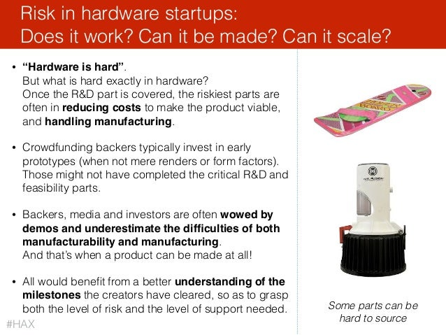 """47 • """"Hardware is hard"""". But what is hard exactly in hardware? Once the R&D part is covered, the riskiest parts are ofte..."""
