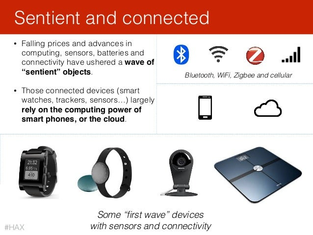 """• Falling prices and advances in computing, sensors, batteries and connectivity have ushered a wave of """"sentient"""" objects...."""