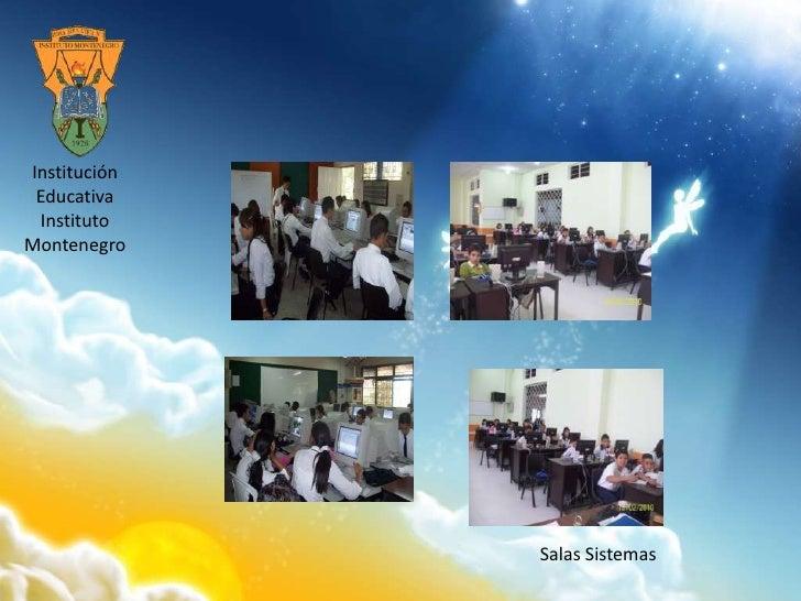 Institución Educativa <br />Instituto Montenegro<br />Salas Sistemas<br />