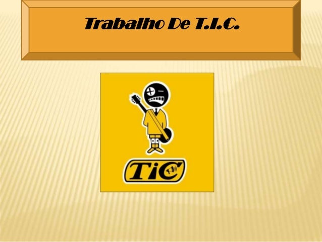 Trabalho De T.I.C.