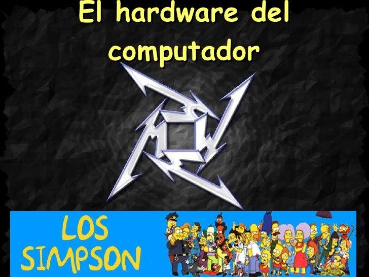 El hardware del computador