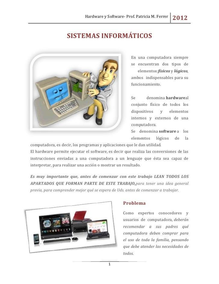 Hardware y Software- Prof. Patricia M. Ferrer       2012                    SISTEMAS INFORMÁTICOS                         ...