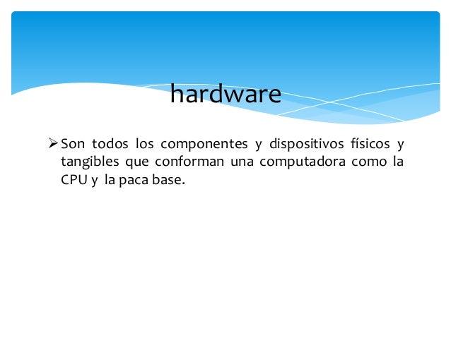 Clasificación del hardware Básico: conjunto de componentes indispensables  necesarios para otorgar la función mínima de u...