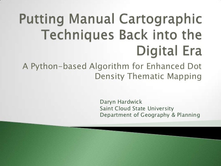 A Python-based Algorithm for Enhanced Dot                Density Thematic Mapping                 Daryn Hardwick          ...