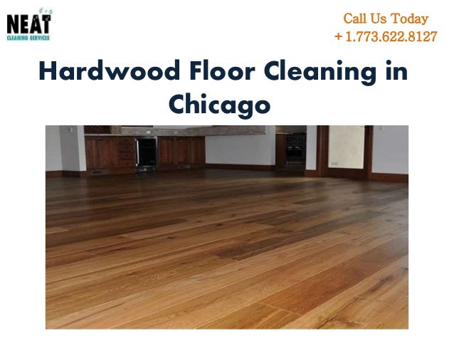 Hardwood Floor Cleaning In Chicago By Neat Cleaning Services