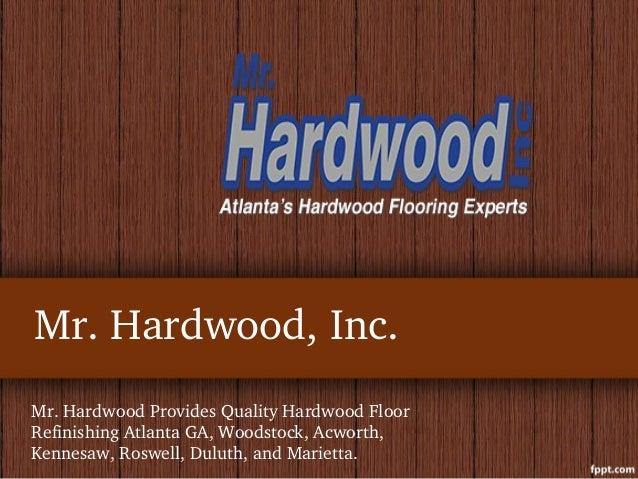 Mr Hardwood Inc Provides Quality Floor Refinishing Atlanta Ga