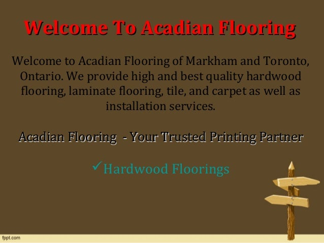 ... 2. Welcome To Acadian Flooring ...