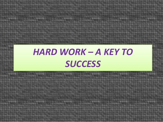 Free essays on hard work is the key to success