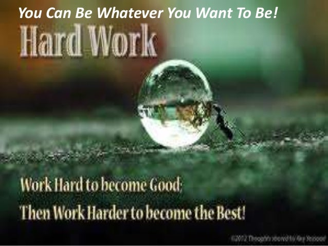 essay about success comes to those who work hard We don't always work hard because motivation can be low sometimes hopefully, this is a fix for that the following are 40 awesome picture quotes to get you motivated to work hard come back daily if you need the daily motivation to work hard and kick a$.