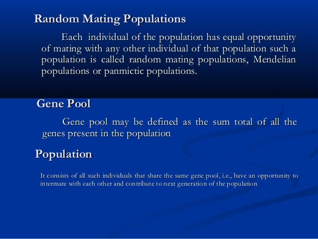 Random Mating PopulationsRandom Mating Populations Each individual of the population has equal opportunityEach individual ...