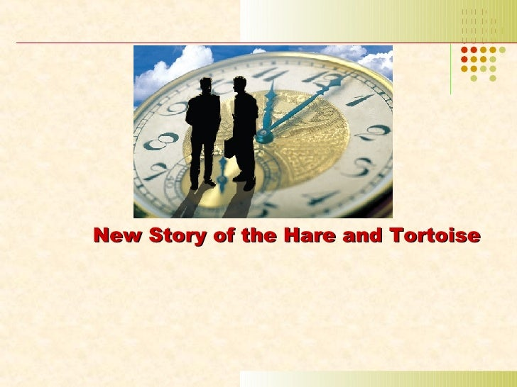 New Story of the Hare and Tortoise