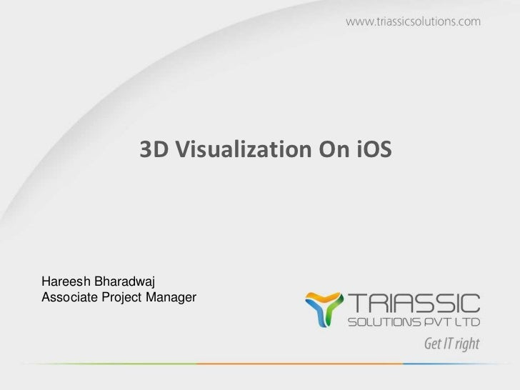 3D Visualization On iOSHareesh BharadwajAssociate Project Manager