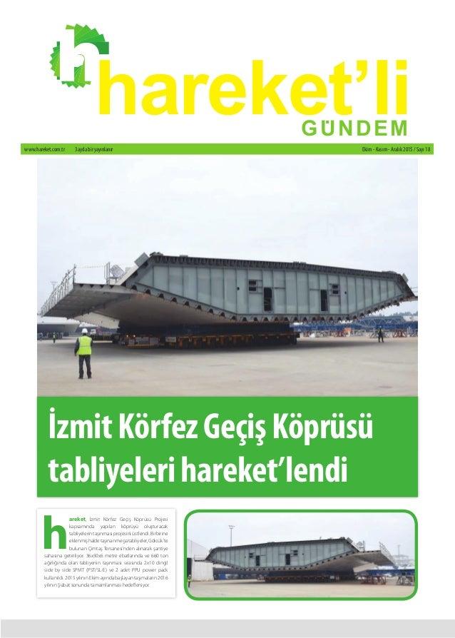 Ekim - Kasım - Aralık 2015 / Sayı 18www.hareket.com.tr 3 ayda bir yayınlanır hareket'liGUNDEM . h areket, İzmit Körfez Geç...
