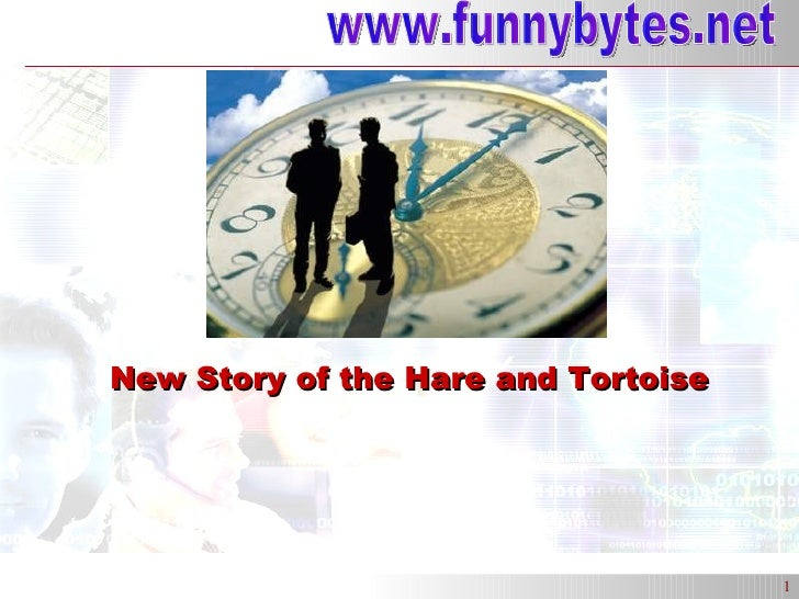 New Story of the Hare and Tortoise www.funnybytes.net