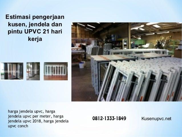 Harga kusen pintu upvc per meter 2018