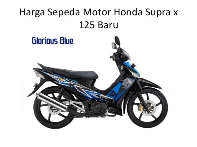 Harga sepeda motor honda supra x 125 baru