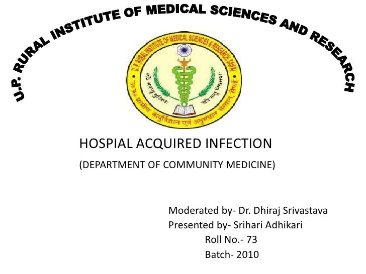 HOSPIAL ACQUIRED INFECTION(DEPARTMENT OF COMMUNITY MEDICINE)               Moderated by- Dr. Dhiraj Srivastava            ...