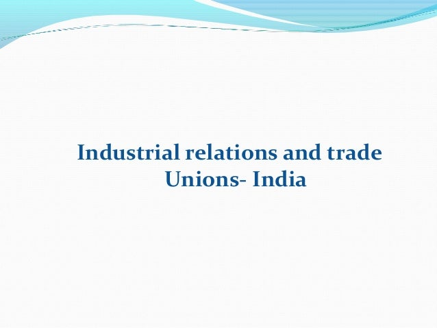 trade unionism and industrial relationship