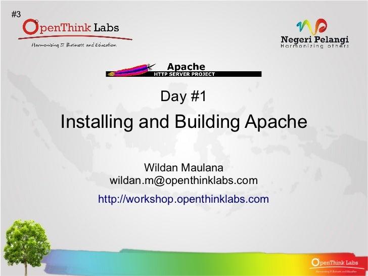 #3                    Day #1     Installing and Building Apache                  Wildan Maulana           wildan.m@openthi...
