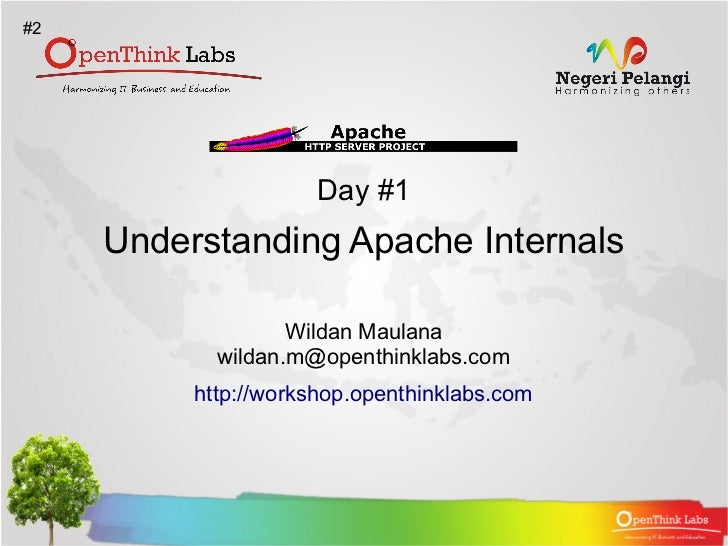#2                     Day #1     Understanding Apache Internals                   Wildan Maulana            wildan.m@open...